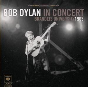 Frühes Bob Dylan Konzert veröffentlicht: Bob Dylan In Concert - Brandeis University 1963