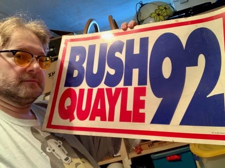 Mein Wahlkampfschild für Bush.